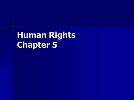 Human Rights Chapter 5. Human Rights Human rights include the right to receive equal treatment to be free from prohibited discrimination and harassment,