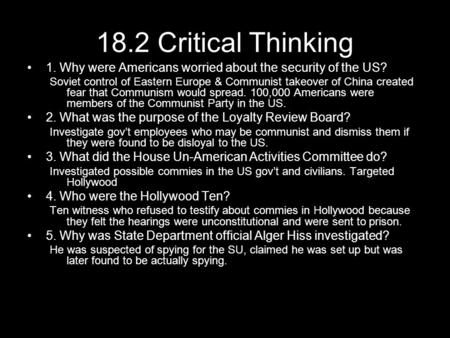 18.2 Critical Thinking 1. Why were Americans worried about the security of the US? Soviet control of Eastern Europe & Communist takeover of China created.