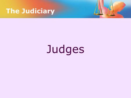 The Judiciary Judges.