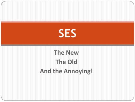 The New The Old And the Annoying! SES. THE NEW… 10 new vendors have been added to our list for a total of 39 providers 10 District/Leas have been added.