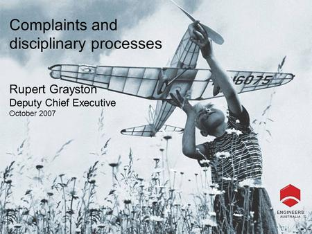 Complaints and disciplinary processes Rupert Grayston Deputy Chief Executive October 2007.
