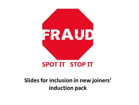 Slides for inclusion in new joiners' induction pack.