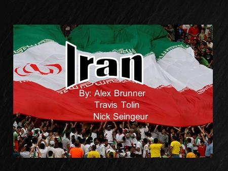 By: Alex Brunner Travis Tolin Nick Seingeur. Iran's Governing Style Iran's Government, believe it or not, is actually similar to America's Iran has a.