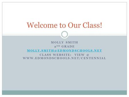 MOLLY SMITH 2 ND GRADE CLASS WEBSITE:  Welcome to Our Class!