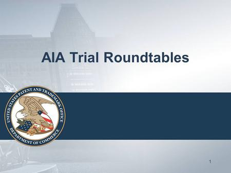 AIA Trial Roundtables 1. Welcome 2 Agenda TimeTopic 1:00 PM Welcome 1:10 PMPresentation Overview of trials, statistics, and lessons learned (30 minutes)