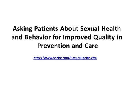 Asking Patients About Sexual Health and Behavior for Improved Quality in Prevention and Care