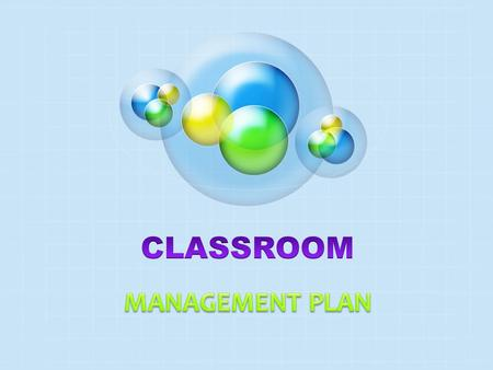 CLASSROOM MANAGEMENT PLAN.
