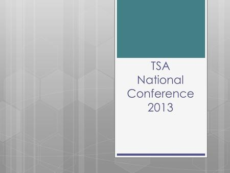 TSA National Conference 2013. Itinerary Thursday June 27 th  5:00 am - Drop students off at Greensboro Airport (PTI)  10:34 – Students arrive in Orlando.