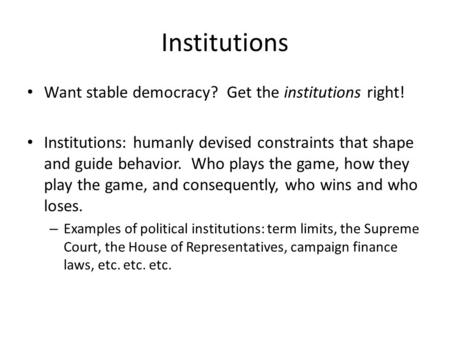 Institutions Want stable democracy? Get the institutions right!