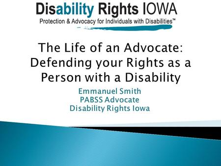 Emmanuel Smith PABSS Advocate Disability Rights Iowa.
