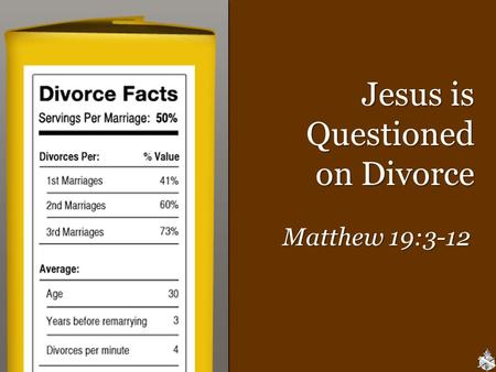 Jesus is Questioned on Divorce Matthew 19:3-12. Testing Jesus Matthew 19:3-12 Focusing the issue: Focusing the issue: – Some brethren say Jesus was teaching.