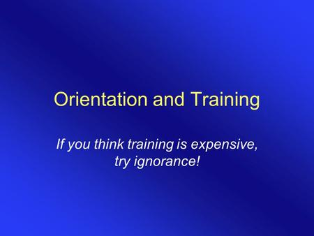 Orientation and Training