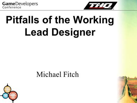 Pitfalls of the Working Lead Designer Michael Fitch.
