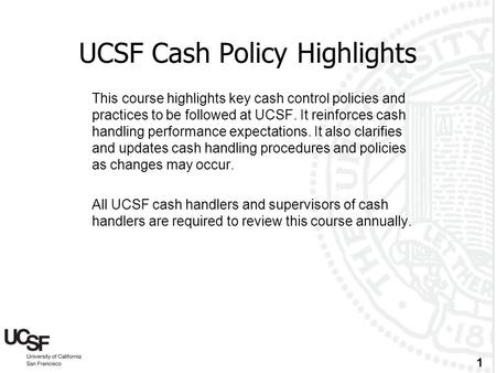 UCSF Cash <strong>Policy</strong> Highlights