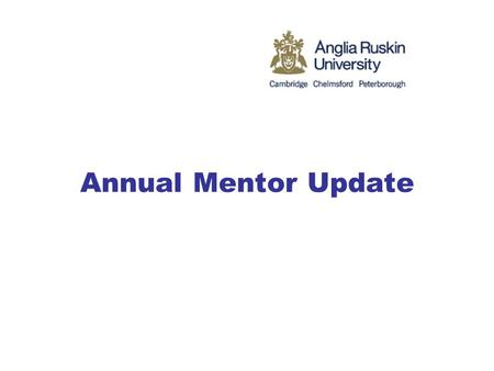 Annual Mentor Update. Thank you for completing the Mentor Evaluation form 2.