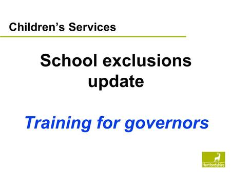 Children's Services School exclusions update Training for governors.