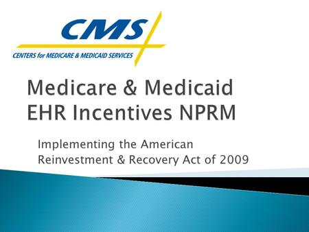 Implementing the American Reinvestment & Recovery Act of 2009.