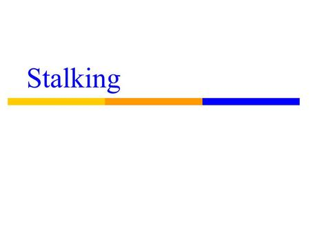 Stalking California passes first state legislation on stalking in 1990 By 1997, all 50 states had stalking laws.