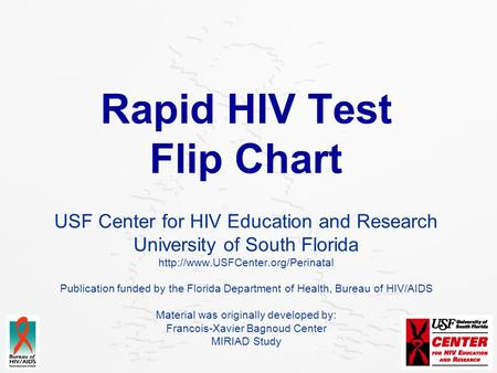 Rapid HIV Test Flip Chart USF Center for HIV Education and Research University of South Florida  Publication funded by.