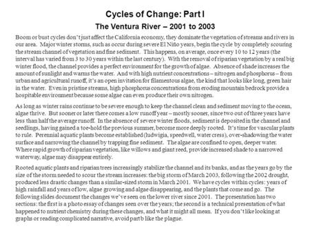 Cycles of Change: Part I The Ventura River – 2001 to 2003 Boom or bust cycles don't just affect the California economy, they dominate the vegetation of.