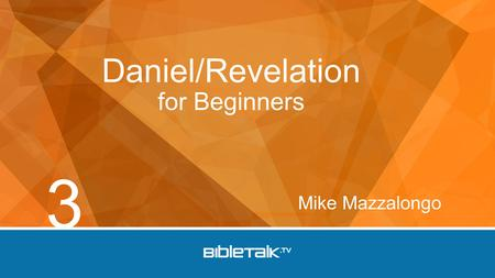 Mike Mazzalongo Daniel/Revelation for Beginners 3.