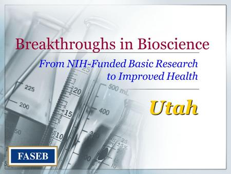 Breakthroughs in Bioscience From NIH-Funded Basic Research to Improved Health Utah.