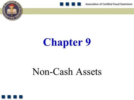 1 Non-Cash Assets Chapter 9. 2 List the five categories of tangible non-cash misappropriations discussed in this chapter. Discuss the data on non-cash.