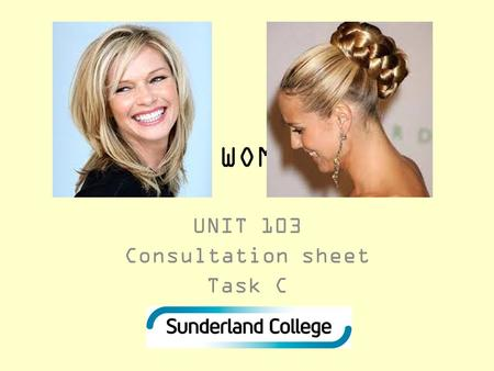 STYLING WOMENS HAIR UNIT 103 Consultation sheet Task C.