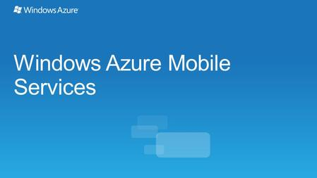 Windows Azure Mobile Services. Data Push Notifications Auth Scheduler Diagnostics & Scale Agenda.