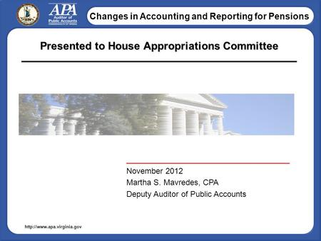 Changes in Accounting and Reporting for Pensions  Presented to House Appropriations Committee _____________________________________.