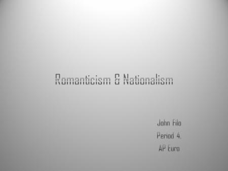 Romanticism & Nationalism
