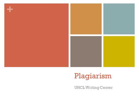 "+ Plagiarism UHCL Writing Center. What is plagiarism? From Latin root of ""kidnap,"" plagiarist meaning ""literary thief,"" plagiarism meaning ""the act of."