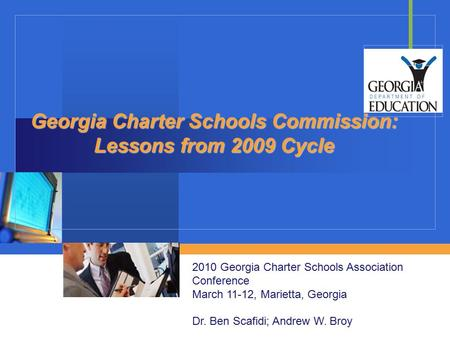 Company LOGO Georgia Charter Schools Commission: Lessons from 2009 Cycle 2010 Georgia Charter Schools Association Conference March 11-12, Marietta, Georgia.