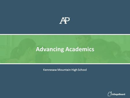 Kennesaw Mountain High School Advancing Academics.