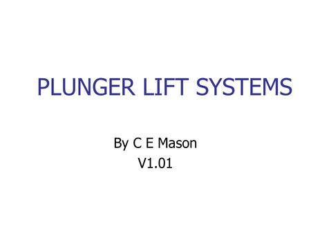 PLUNGER LIFT SYSTEMS By C E Mason V1.01.