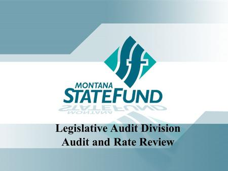 Legislative Audit Division Audit and Rate Review.