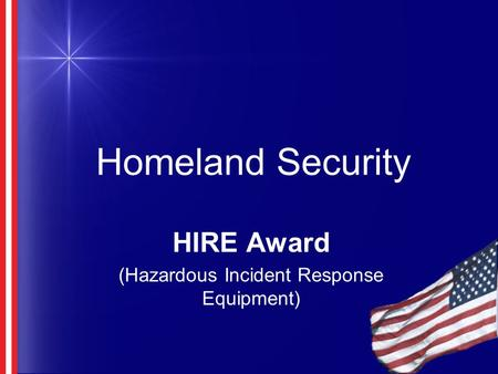 Homeland Security HIRE Award (Hazardous Incident Response Equipment)