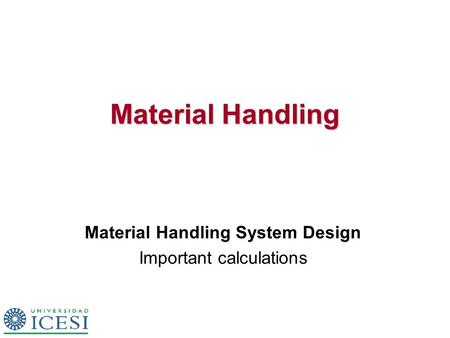 Material Handling Material Handling System Design Important calculations.