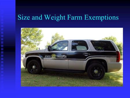 Size and Weight Farm Exemptions. Definitions  G. S. 20-4.01 (11) Farm Tractor – Every motor vehicle designed and used primarily as a farm implement for.