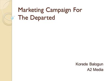 Marketing Campaign For The Departed Korede Balogun A2 Media.