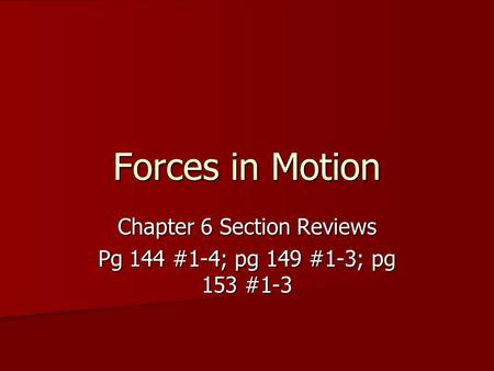 Chapter 6 Section Reviews Pg 144 #1-4; pg 149 #1-3; pg 153 #1-3