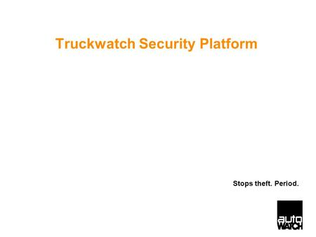 Truckwatch Security Platform Stops theft. Period..