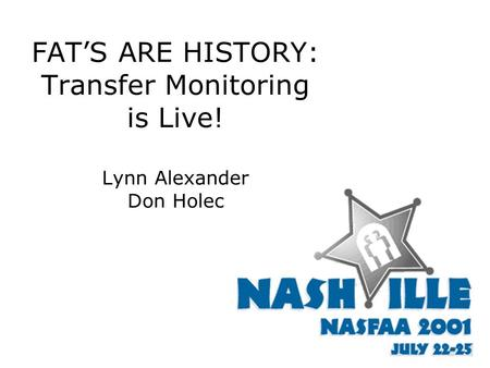 FAT'S ARE HISTORY: Transfer Monitoring is Live! Lynn Alexander Don Holec.
