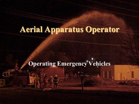 Aerial Apparatus Operator Operating Emergency Vehicles.