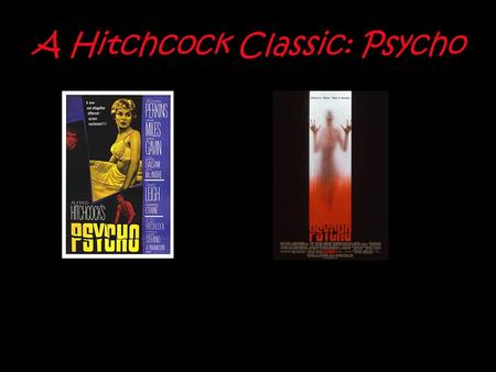 A Hitchcock Classic: Psycho. Recognise this guy?