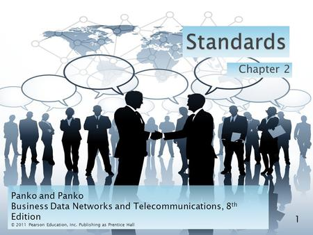 Chapter 2 1 Panko and Panko Business Data Networks and Telecommunications, 8 th Edition © 2011 Pearson Education, Inc. Publishing as Prentice Hall.