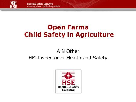 Open Farms Child Safety in Agriculture A N Other HM Inspector of Health and Safety.
