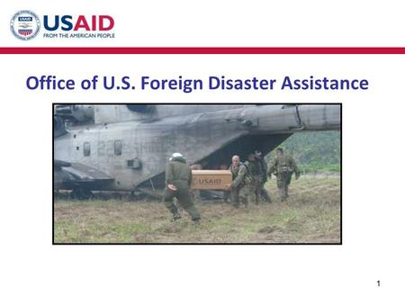 1 Office of U.S. Foreign Disaster Assistance. OFDA's Response Criteria 1. Host country must ask for, or be willing to accept, USG assistance. 2. The disaster.