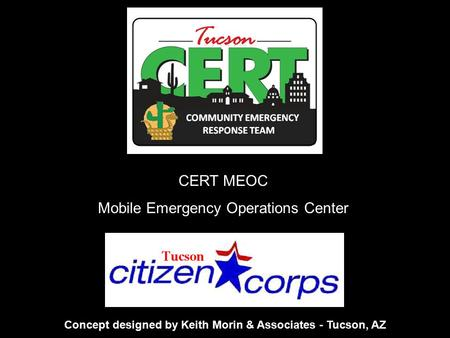 CERT MEOC Mobile Emergency Operations Center Concept designed by Keith Morin & Associates - Tucson, AZ.