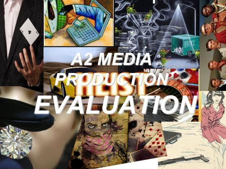A2 MEDIA PRODUCTION EVALUATION. In what ways does your media product use, develop or challenge forms and conventions of real media products? Within our.